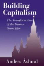 Building Capitalism: The Transformation of the Former Soviet Bloc-ExLibrary