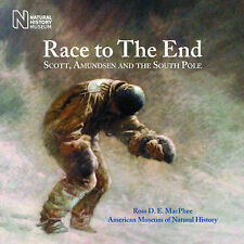 Race to the End: Scott, Amundsen and the South Pole,MacPhee, Ross D.E.,Excellent
