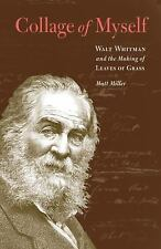 Collage of Myself: Walt Whitman and the Making of Leaves of Grass-ExLibrary