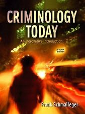 Criminology Today : An Integrative Introduction by Frank Schmalleger (2005,...