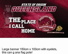 "State of Origin Qld "" the place I call home"" large display banner / Flag"