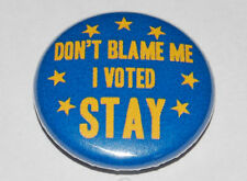 DON'T BLAME ME I VOTED STAY 25MM / 1 INCH BUTTON BADGE EU REFERENDUM