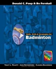 Skills, Drills and Strategies for Badminton (The Teach, Coach, Play Series), Don
