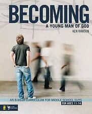 Becoming a Young Man of God: An 8-Week Curriculum for Middle School Guys (Breaki