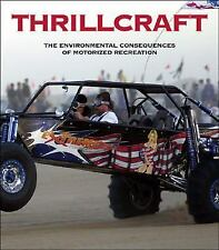 Thrillcraft : The Environmental Consequences of Motorized Recreation by...