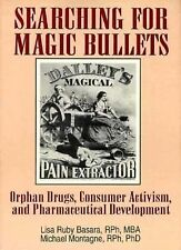 Searching for Magic Bullets: Orphan Drugs, Consumer Activism, and Pharmaceutical