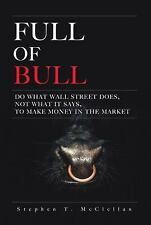 Full of Bull: Do What Wall Street Does, Not What It Says, To Make Mone-ExLibrary