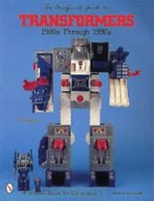 The Unofficial Guide to Transformers: 1980s Through 1990s A Schiffer Book for C