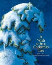 A Wish to Be a Christmas Tree, Monroe, Colleen, Very Good Book