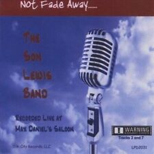 Not Fade Away by Son Lewis (CD, Oct-2010, CD Baby (distributor))