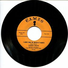 CHARLE GRACIE - I LOVE YOU SO MUCH IT HURTS / WANDERIN' EYES - 45rpm CAMEO # 111