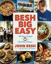 Besh Big Easy : 100 Classic, Cookable New Orleans Recipes by John Besh (2015,...