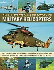 An Illustrated A-Z Directory of Military Helicopters by Francis Crosby (PB) NEW