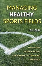 Managing Healthy Sports Fields: A Guide to Using Organic Materials for Low-maint