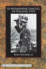 SS-Heimwehr Danzig in Poland 1939, Michaelis, Rolf, Very Good, Hardcover
