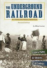 You Choose History: The Underground Railroad : An Interactive History...
