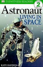 DK Readers: Astronaut, Living in Space (Level 2: Beginning to Read Alone)