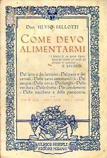 COME DEVO ALIMENTERMI IGIENICAMENTE DOTT.SILVIO BELLOTTI 1926 HOEPLI (TA48)