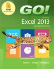 Go!: GO! with Microsoft Excel 2013 Comprehensive by Alicia Vargas, Debra...