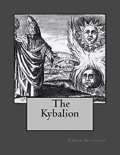 The Kybalion : A Study of Hermetic Philosophy of Ancient Egypt and Greece by...
