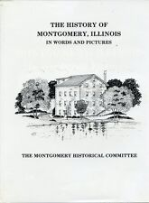 History of Montgomery Illinois In Words and Pictures-Pre 1835 To 1990-Village