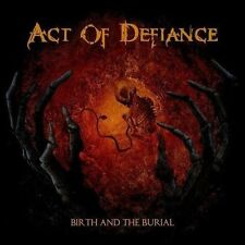ACT OF DEFIANCE   -    BIRTH AND THE BURIAL   CD