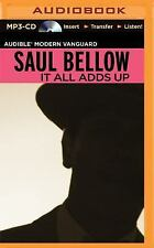 It All Adds Up : From the Dim Past to the Uncertain Future by Saul Bellow...