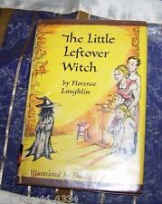 THE LITTLE LEFTOVER WITCH BOOK Florence Laughlin 1960 Hardcover with Dust Cover
