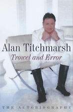 """Trowel and Error, Alan Titchmarsh, """"AS NEW"""" Book"""