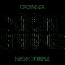 DAVID CROWDER: Neon Steeple - I Am, Come As You Are, Lift Your Head Weary Sinner