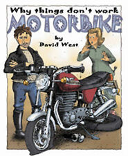David West Motorbike (Why Things Don't Work) Very Good Book