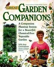 Great Garden Companions: A Companion-Planting System for a Beautiful, Chemical-F