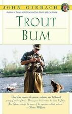 Trout Bum : Essays on Fly-Fishing As a Way of Life by John Gierach (1988,...