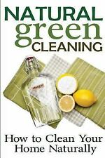Natural Green Cleaning: How to Clean Your Home Naturally by Rachel Jones...