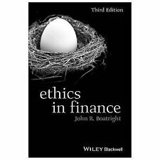 Foundations of Business Ethics: Ethics in Finance by John R. Boatright (2014,...