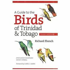 A Guide to the Birds of Trinidad and Tobago by Richard ffrench (2012,...