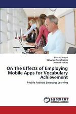 On the Effects of Employing Mobile Apps for Vocabulary Achievement by Kamyab...