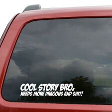 "Cool Story Bro JDM Car Window Decor Vinyl Decal Sticker- 6"" Wide White"