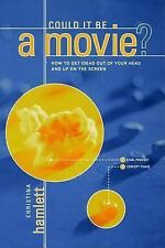 Could It Be a Movie?: How to Get Your Ideas From Out of Your Head and-ExLibrary