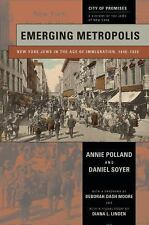 Emerging Metropolis : New York Jews in the Age of Immigration, 1840-1920 by...