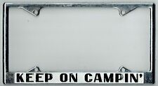 """NOS 1970's """"Keep On Campin"""" Vintage California Camping License Plate Frame RARE"""
