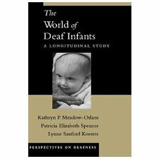 The World of Deaf Infants: A Longitudinal Study Perspectives on Deafness)