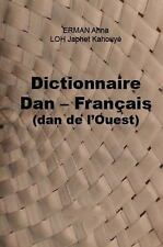 Dictionnaire Dan Francais (Dan de l Ouest) by Anna Erman and Japhet Kahouye...