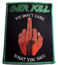 over kill we don,t care what you say  WOVEN PATCH
