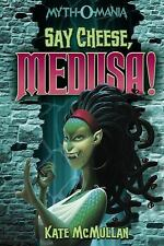 Myth-O-Mania: Say Cheese, Medusa! Bk. 3 by Kate McMullan (2011, Paperback)