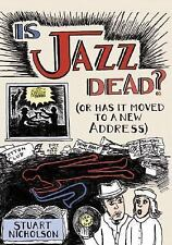 Is Jazz Dead?: (Or Has It Moved to a New Address)-ExLibrary