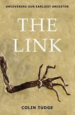 The Link : Uncovering Our Earliest Ancestor by Colin Tudge (2009, Hardcover)