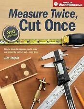 Measure Twice, Cut Once : Simple Steps to Measure, Scale, Draw and Make the...