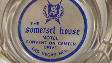 RARE SUMERSET HOUSE  CASINO ( WAS BY CONVENTION )  LAS VEGAS NV glass ASHTRAY