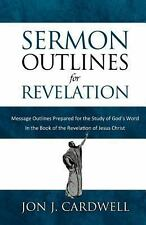 Sermon Outlines for Revelation : Message Outlines for the Book of Revelation...